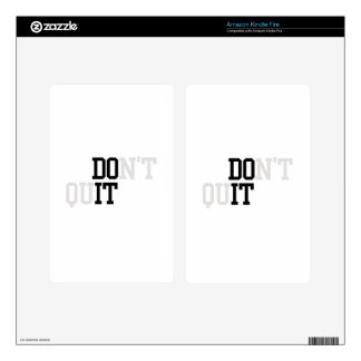 Do It - Don't Quit Skin For Kindle Fire