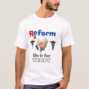 Do it for Teddy T-shirt