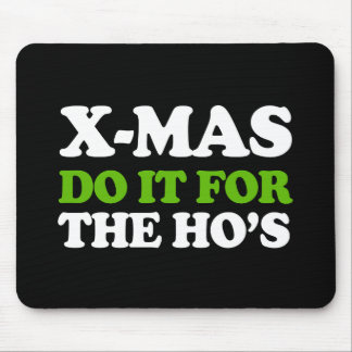 Do it for the hos -- Holiday Humor -.png Mouse Pad