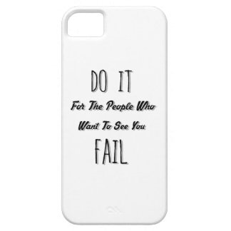 Do It For The People Who Want To See You Fail iPhone SE/5/5s Case