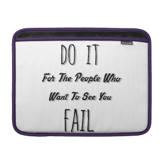 Do It For The People Who Want To See You Fail MacBook Air Sleeve