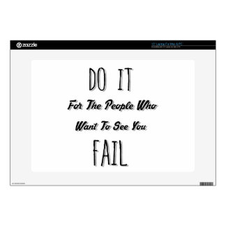 Do It For The People Who Want To See You Fail Decal For Laptop