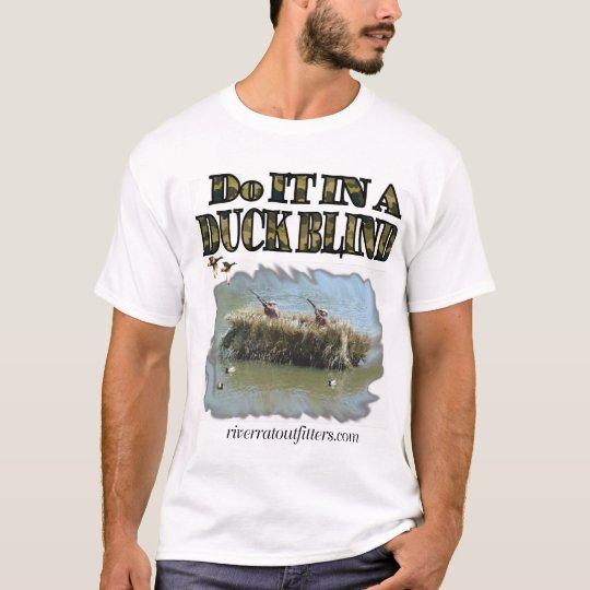 do it in a duckblind T-Shirt