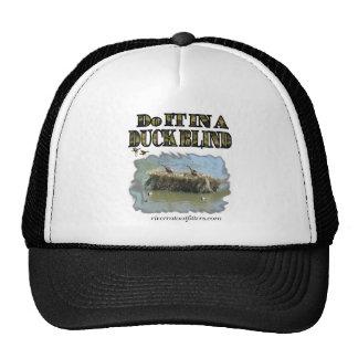 do it in a duckblind trucker hat