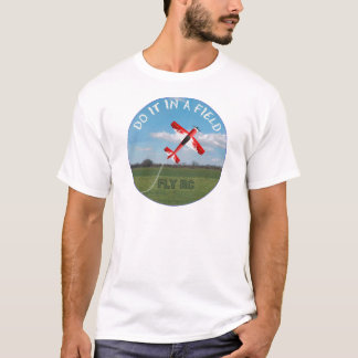 Do It In A Field, Fly RC T-Shirt