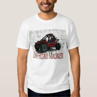 Do It In The Dirt With Off Road Madness T-shirt