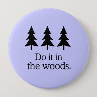 DO IT IN THE WOODS PINBACK BUTTON