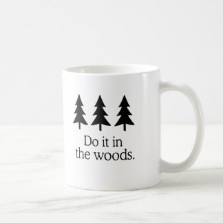 DO IT IN THE WOODS T-shirt Mugs