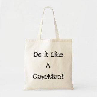 Do It Like A CaveMan tote Budget Tote Bag