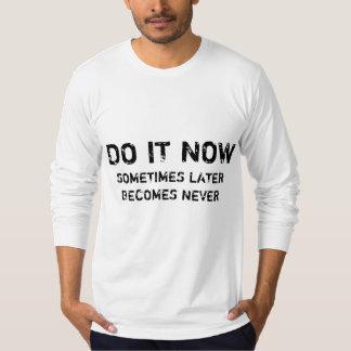 DO IT NOW T-Shirt