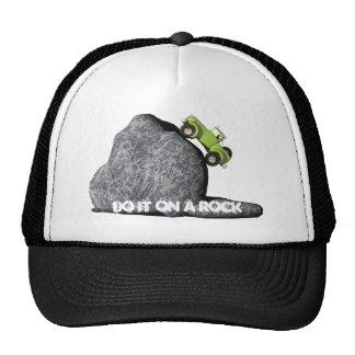 Do it on a rock trucker hat