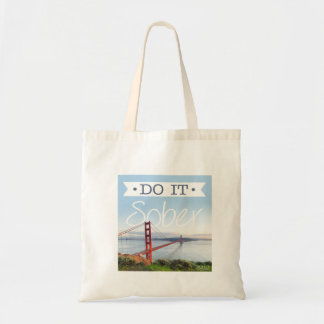 Do It Sober Tote Budget Tote Bag