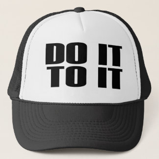 DO IT TO IT Trucker Cap
