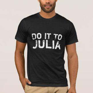Do It To Julia 1984 Quote T Shirt White on Dark