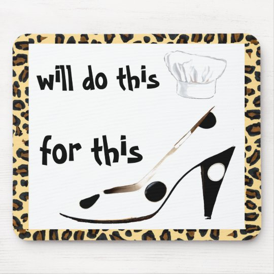 Do It -  Will Cook for Shoes Mouse Pad