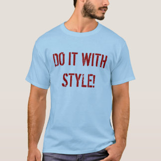 Do it with Style T-Shirt