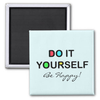 Do it Yourself BE HAPPY - Magnet Truism