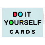 DO IT YOURSELF ~ Greeting / Note Cards