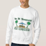 Do It Yourself....I'm Retired Pullover Sweatshirts