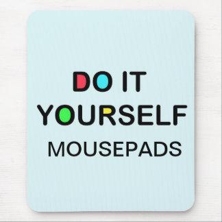 DO IT YOURSELF~ Mousepad