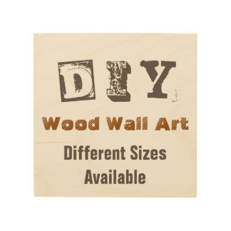 Do It Yourself - Wood Wall Art