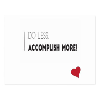 Do Less. Accomplish More! Postcards