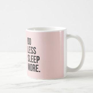 Do Less Pink De Motivational Funny Classic White Coffee Mug