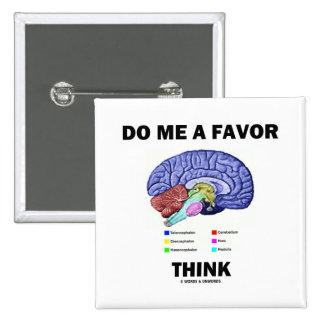 Do Me A Favor Think (Brain Anatomy Humor) Button