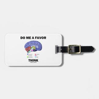 Do Me A Favor Think (Brain Anatomy Humor) Luggage Tag