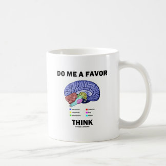Do Me A Favor Think (Brain Anatomy Humor) Classic White Coffee Mug