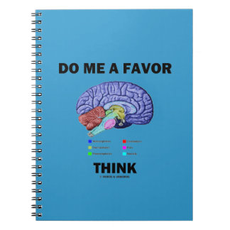 Do Me A Favor Think (Brain Anatomy Humor) Notebook