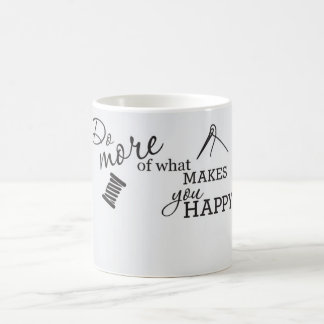 Do More of what makes you happy Coffee cup Classic White Coffee Mug