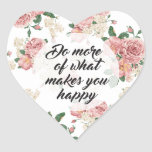 Do More of What Makes You Happy Flower Pattern Heart Sticker