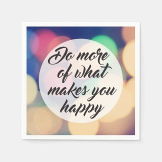 Do More of What Makes you Happy Napkin