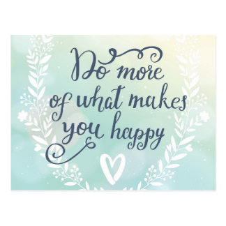 Do More Of What Makes You Happy Postcard