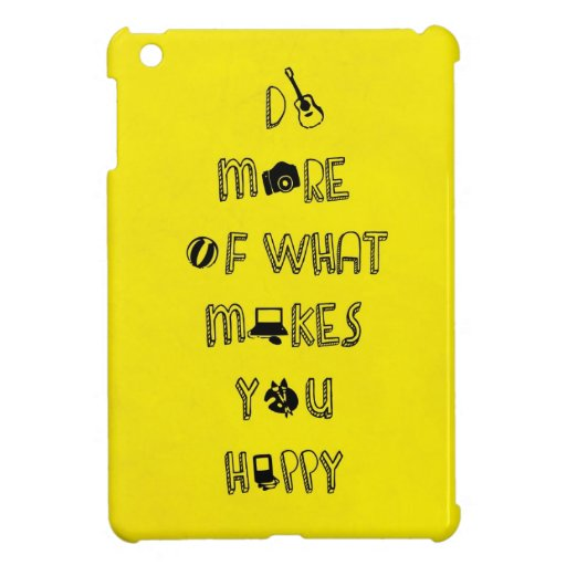 do More of What Makes You Happy do What Makes You Happy Quotes