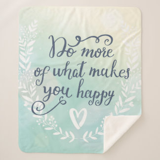 Do More Of What Makes You Happy Sherpa Blanket