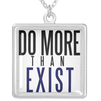 Do More Than Exist Necklace