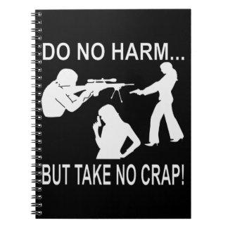 Do No Harm But Take No Crap Notebook