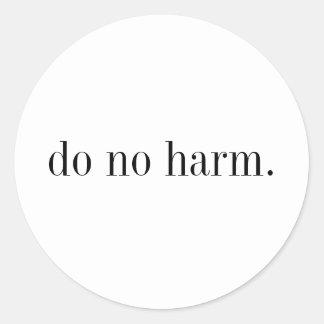 do no harm. classic round sticker