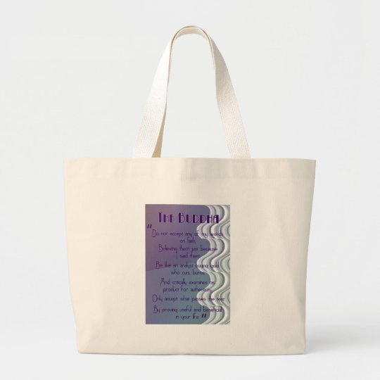 Do not accept... Buddhist Quote Large Tote Bag
