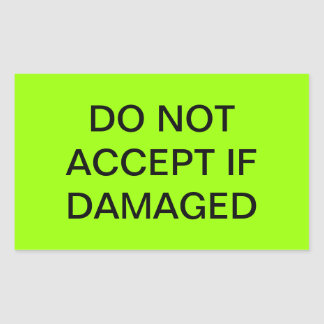 Do Not Accept If Damaged Shipping Label Rectangle Sticker