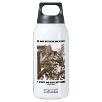 Do Not Agitate Or Panic It Won't Do You Any Good 10 Oz Insulated SIGG Thermos Water Bottle