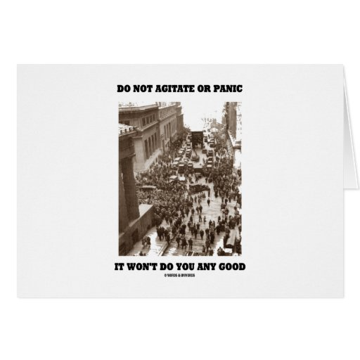 Do Not Agitate Or Panic It Won't Do You Any Good Greeting Card