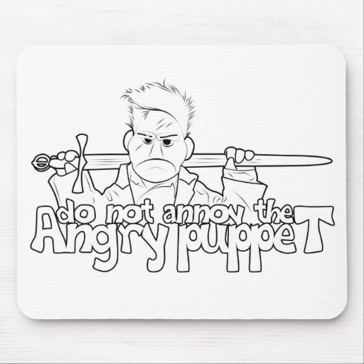 Do Not Annoy The Angry Puppet Mouse Pads