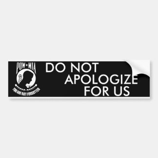 Do Not Apologize For Us Car Bumper Sticker