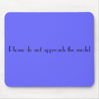 Do not approach mouse pad