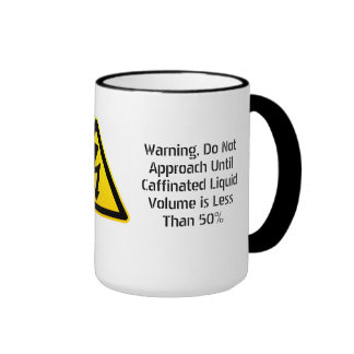 Do Not Approach Until Caffinated Volume < 50% Ringer Coffee Mug