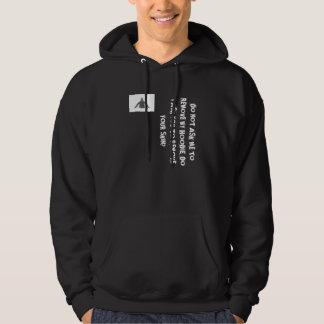'DO NOT ASK ME TO REMOVE MY HOODIE..' funny slogan Pullover