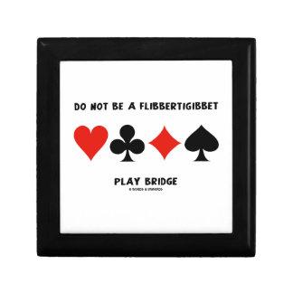 Do Not Be A Flibbertigibbet Play Bridge Jewelry Box